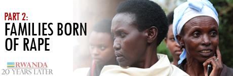 Rwanda: 20 years later — Families born of rape